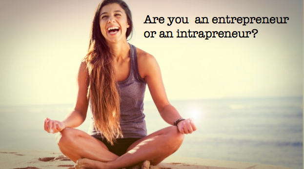 Should you be an entrepreneur or an intrapreneur?